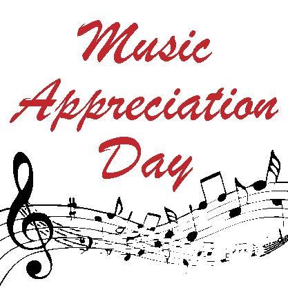Music Appreciation Day April 15, 2018