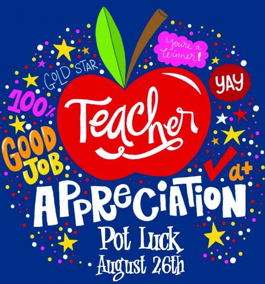 Teacher Appreciation Pot Luck Luncheon Aug 26th, 2018